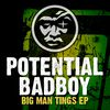 Potential Badboy - Big Man Tings EP