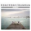 Pony Pony Run Run - Unreleased - EP
