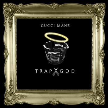 Gucci Mane - Trap God