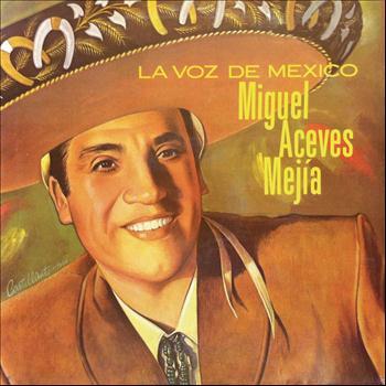 Miguel Aceves Mejia - La Voz de México