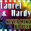 Laurel & Hardy - Never Mind Bo Peep