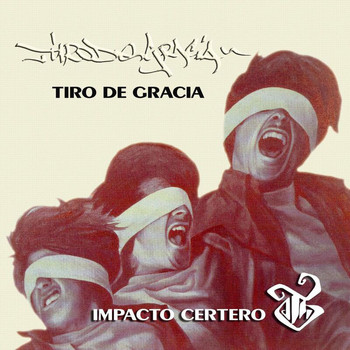 Tiro De Gracia - Impacto Certero - Grandes Éxitos