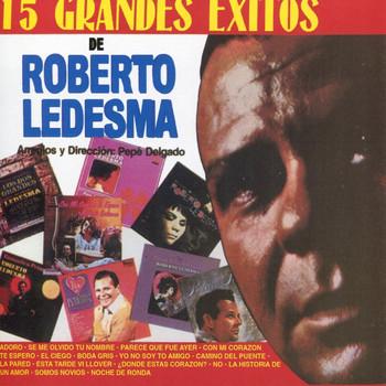 Roberto Ledesma - 15 Grandes Éxitos