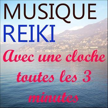 Musique Reiki - Musique Reiki (Avec une cloche toutes les 3 minutes)