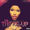Nicki Minaj - Pink Friday: Roman Reloaded The Re-Up (Explicit Version)