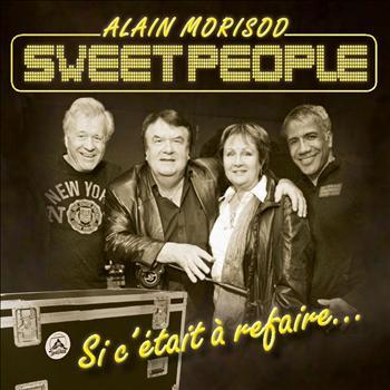 Alain Morisod & Sweet People - Si c'était à refaire
