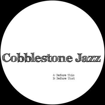Cobblestone Jazz - Before That EP