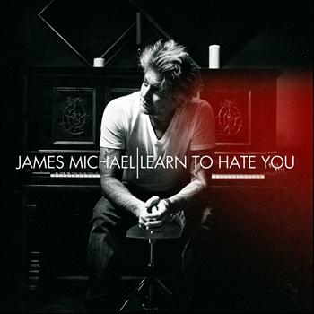 James Michael (Of Sixx:AM) - Learn To Hate You