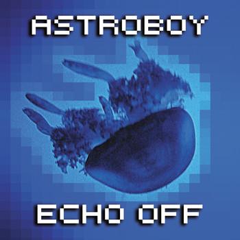 Astroboy - Echo Off