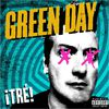 Green Day - ¡TRÉ! (Explicit)