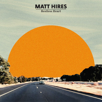 Matt Hires - Restless Heart