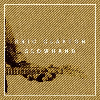 Eric Clapton - Slowhand 35th Anniversary