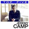 Jeremy Camp - Top 5:  Hits