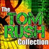 Tom Rush - The Tom Rush Collection