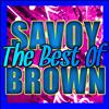 Savoy Brown - The Best of Savoy Brown (Live)