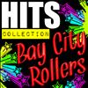 Bay City Rollers - Hits Collection: Bay City Rollers