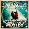 The Brian Setzer Orchestra - It's Gonna Rock...'Cause That's What I Do
