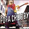 Popa Chubby - Deliveries after Dark