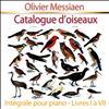 Olivier Messiaen - Catalogue d'oiseaux, pour piano : Intégrale - Livres I à VII