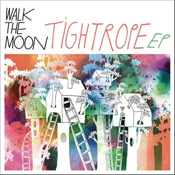 Walk The Moon - Tightrope EP