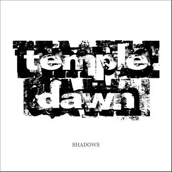 Temple Dawn - Shadows