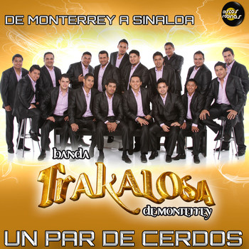 Banda La Trakalosa - Un Par de Cerdos - Single