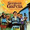 Sergent Garcia - Una y Otra Vez