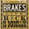 Brakes - Rock Is Dodelijk