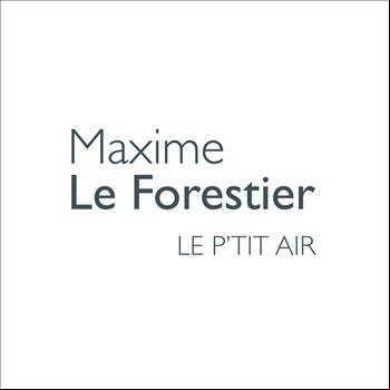 Maxime Le Forestier - Le P'Tit Air