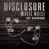 Disclosure / AlunaGeorge - White Noise