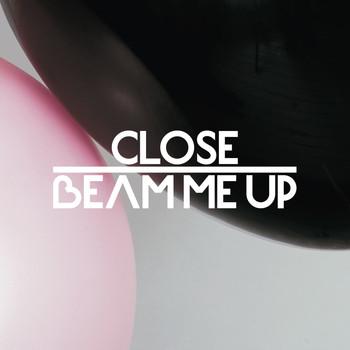 CLOSE - Beam Me Up feat. Charlene Soraia & Scuba
