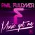 Phil Fuldner - Music Got Me