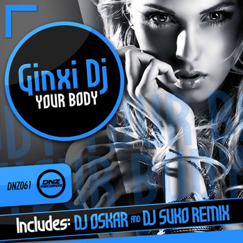 Ginxi Dj - Your Body