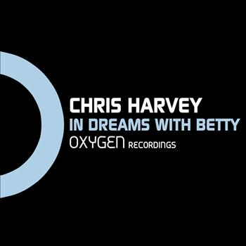 Chris Harvey - In Dreams With Betty