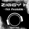 Ziggy X - Not Available