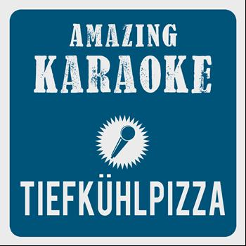 Amazing Karaoke - Tiefkühlpizza (Ingeborg-Marie) [Karaoke Version] (Originally Performed By Dorfrocker)