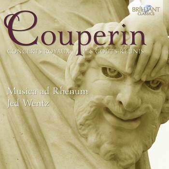 Musica Ad Rhenum & Jed Wentz - Couperin: Concerts Royaux - Les Goûts-Réunis