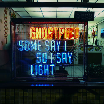 Ghostpoet - Some Say I So I Say Light