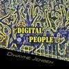 Dwayne Jensen - Digital People
