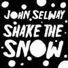 John Selway - Shake The Snow