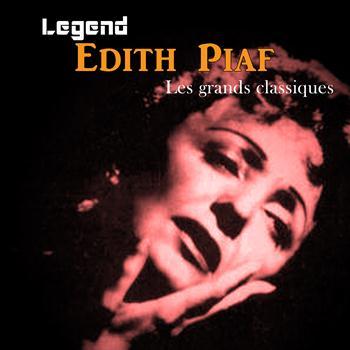 Edith Piaf - Legend: Edith Piaf, Les grands classiques