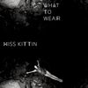 Miss Kittin - What to Wear - EP