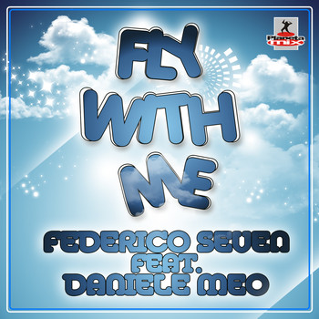 Federico Seven feat. Daniele Meo - Fly With Me