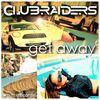 CLUBRAIDERS - Get Away