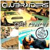 CLUBRAIDERS - Get Away (Extended Edition)
