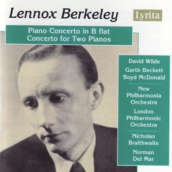 Various Artists - Berkeley: Piano Concerto in B flat, Op. 29, Concerto for Two Pianos and Orchestra, Op. 30