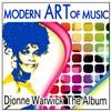Dionne Warwick - Modern Art of Music: Dionne Warwick - The Album