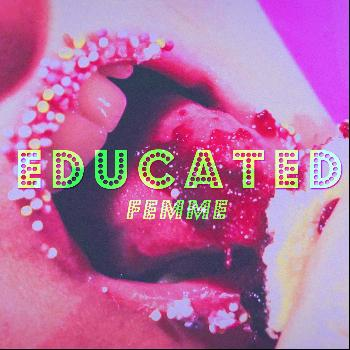Femme - Educated / Double Trouble