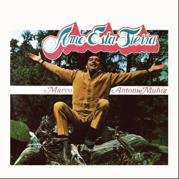 Marco Antonio Muñíz - Amo Esta Tierra