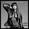 Kelly Rowland - Talk A Good Game (Explicit)